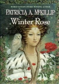 Patricia A. McKillip - Winter Rose