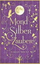 Мара Вульф - Mond Silber Zauber