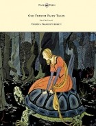 - Old French Fairy Tales - Illustrated by Virginia Frances Sterrett