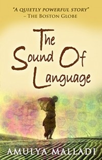 Amulya Malladi - The Sound of Language