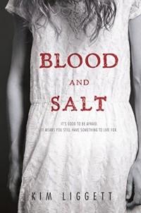 Kim Liggett - Blood and Salt
