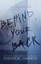 Chelsea M. Cameron - Behind Your Back