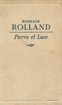 Romain Rolland - Pierre et Luce