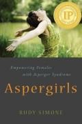 Руди Симон - Аспи-девочки: Расширяя права и возможности женщин с синдромом Аспергера