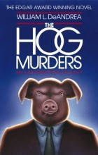 William L. DeAndrea - The Hog Murders