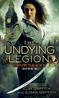 Clay Griffith, Susan Griffith - The Undying Legion