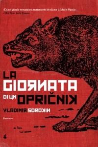 Vladimir Sorokin - La giornata di un Opričnik