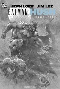 - Batman: Hush Unwrapped Deluxe