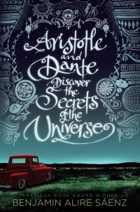 Benjamin Alire Saenz - Aristotle and Dante Discover the Secrets of the Universe