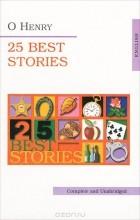 О. Генри - 25 Best Stories (сборник)
