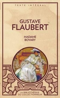 the theme of escape versus confinement in the novel madame bovary by gustave flaubert Madame bovary by gustave flaubert who says it a theme throughout flaubert's madame bovary is escape versus confinement in the novel emma bovary.