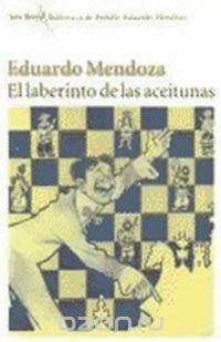 Eduardo Mendoza - El laberinto de las aceitunas