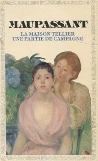 Ги де Мопассан - La maison Tellier: Une partie de campagne (сборник)