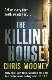 Chris Mooney - The Killing House