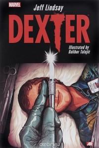 - Dexter
