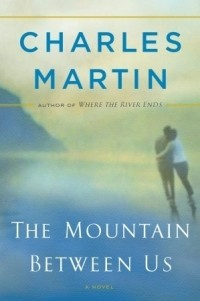 Charles Martin - The Mountain Between Us