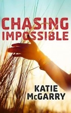 Katie McGarry - Chasing Impossible