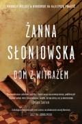 Żanna Słoniowska - Dom z witrażem