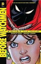 - Before Watchmen: Minutemen. Silk Spectre