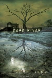 Cyn Balog - Dead River
