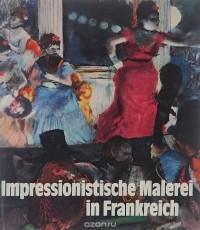 Peter H. Feist - Impressionistische Malerei in Frankreich