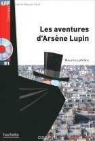 Морис Леблан - Les Aventures d'Arsene Lupin (+ CD MP3)
