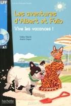 - Les Aventures D'albert Et Folio: Vive Les Vacances ! (+ СD)