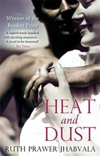 Ruth Prawer Jhabvala - Heat and Dust