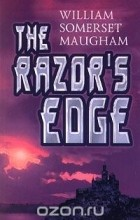 William Somerset Maugham - The Razor's Edge