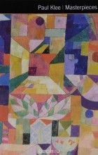 Сюзи Ходж - Paul Klee: Masterpieces of Art