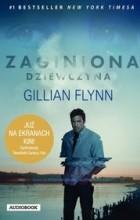 Gillian Flynn - Zaginiona dziewczyna (audiobook)