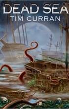 Tim Curran - Dead Sea