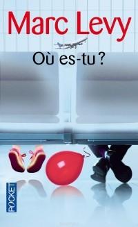 Marc Levy - Où es-tu?