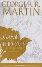 Джордж Р. Р. Мартин, Дэниел Абрахам - A Game of Thrones: The Graphic Novel: Volume 4