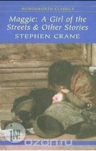 maggie a girl of the streets by stephen crane review