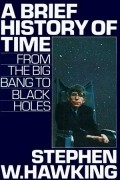 Stephen Hawking - A Brief History of Time: From The Big Bang To Black Holes