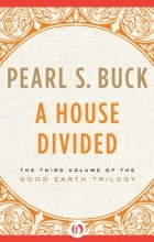 Pearl S. Buck - A House Divided