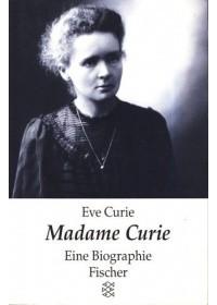 Eve Curie - Madame Curie: Eine Biographie