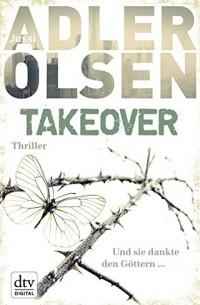 Jussi Adler-Olsen - TAKEOVER. Und sie dankte den Göttern