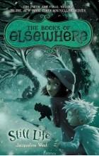 Жаклин Уэст - Still Life: The Books of Elsewhere: Volume 5