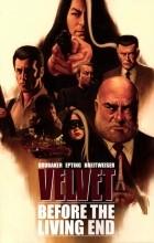 Эд Брубейкер, Стив Эптинг - Velvet. Vol.1: Before the Living End