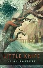Leigh Bardugo - Little Knife: A Tor.Com Original