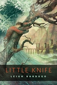 Leigh Bardugo - Little Knife