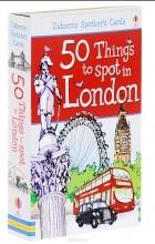Ллойд Джонс - 50 Things to Spot in London (набор из 52 карточек)