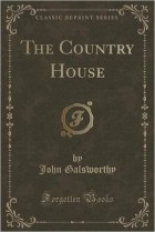 John Galsworthy - The Country House