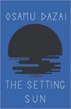 Osamu Dazai - The Setting Sun