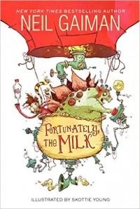 Neil Gaiman - Fortunately, the Milk