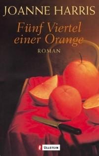 Joanne Harris - Fünf Viertel einer Orange