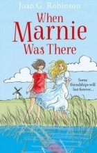 Joan G. Robinson - When Marnie Was There