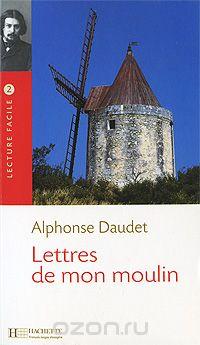Альфонс Доде - Lettres De Mon Moulin